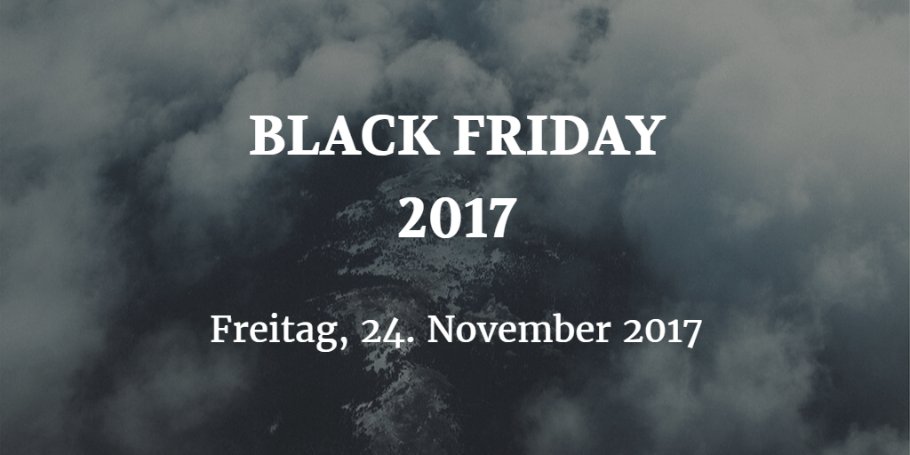 Datum des Black Friday 2017
