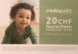 BabyWalz: 10.- ab 50.- / 20.- ab 79.- / 40.- ab 250.-