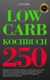 Gratis für Kindle: Low Carb Kochbuch: 250 Rezepte