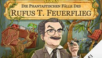 Hörbuch Die phantastischen Fälle des Rufus T. Feuerflieg 1-3 bei Audible gratis