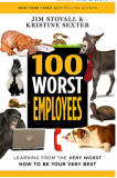 Gratis eBook: 100 Worst Employees: Learning from the Very Worst, How to Be Your Very Best (English Edition)