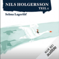 Die wunderbare Reise des kleinen Nils Holgersson mit den Wildgänsen Teil 1-5 gratis auf Audible