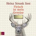 Heinz Strunk – Fleisch ist mein Gemüse als gratis Hörbuch
