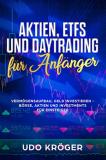 Gratis eBook Aktien, ETFs und Daytrading für Anfänger Vermögensaufbau, Geld investieren Vermögensaufbau für Einsteiger