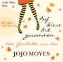 Hörbuch: Auf diese Art zusammen von Jojo Moyes gratis bei Audible