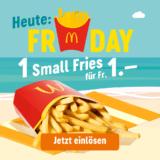 Heutiger McDonalds Summerhit: Small Fries für 1.-